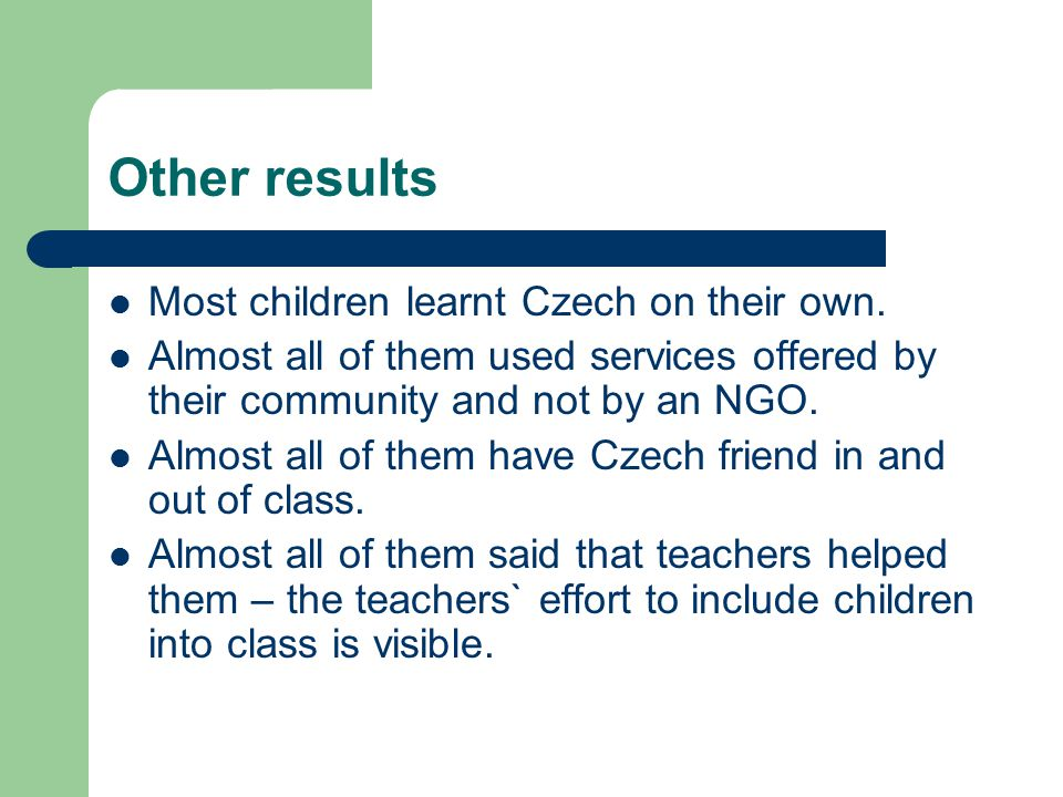 Other results Most children learnt Czech on their own.