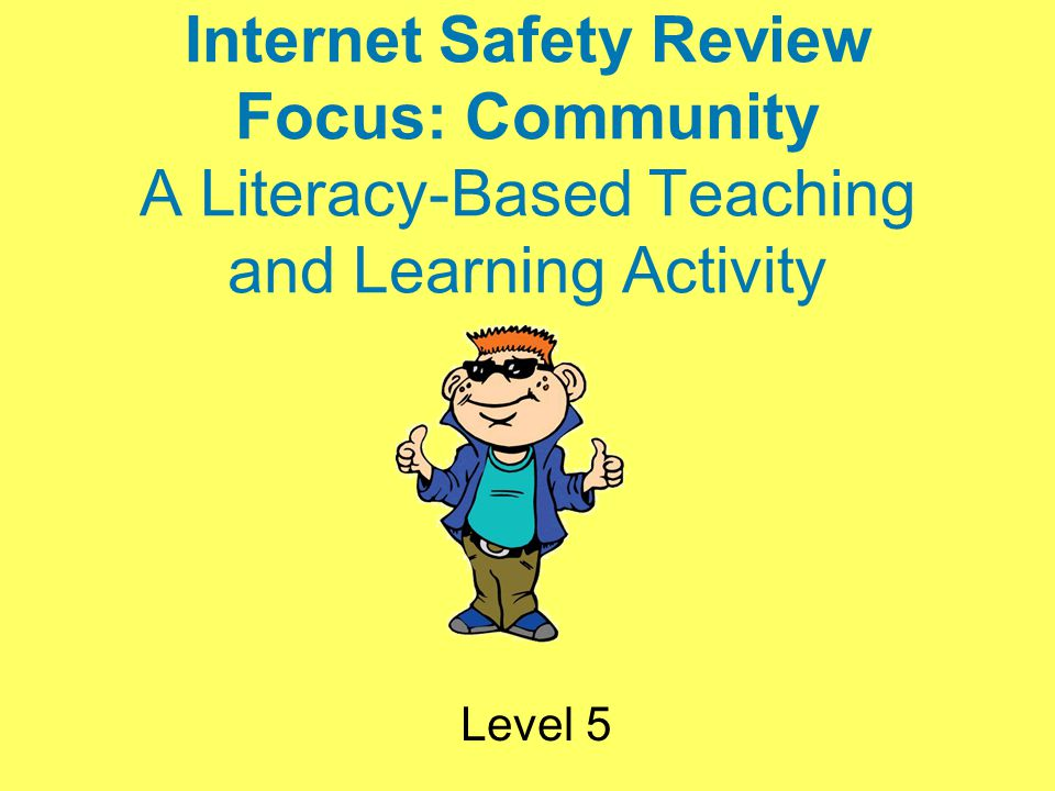 Internet Safety Review Focus Community A Literacy Based Teaching
