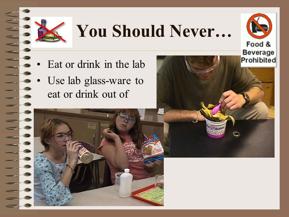 You Should Never… Eat or drink in the lab