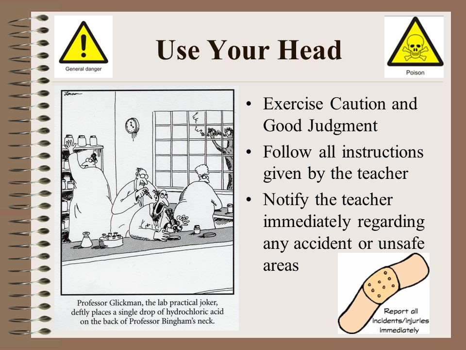 Use Your Head Exercise Caution and Good Judgment