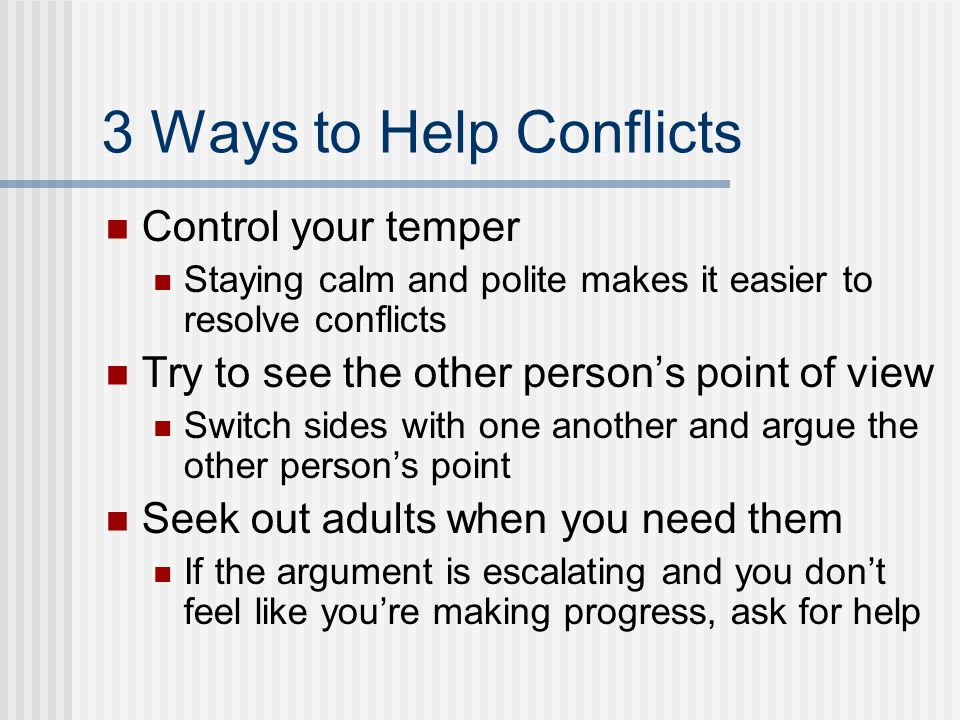 3 Ways to Help Conflicts Control your temper