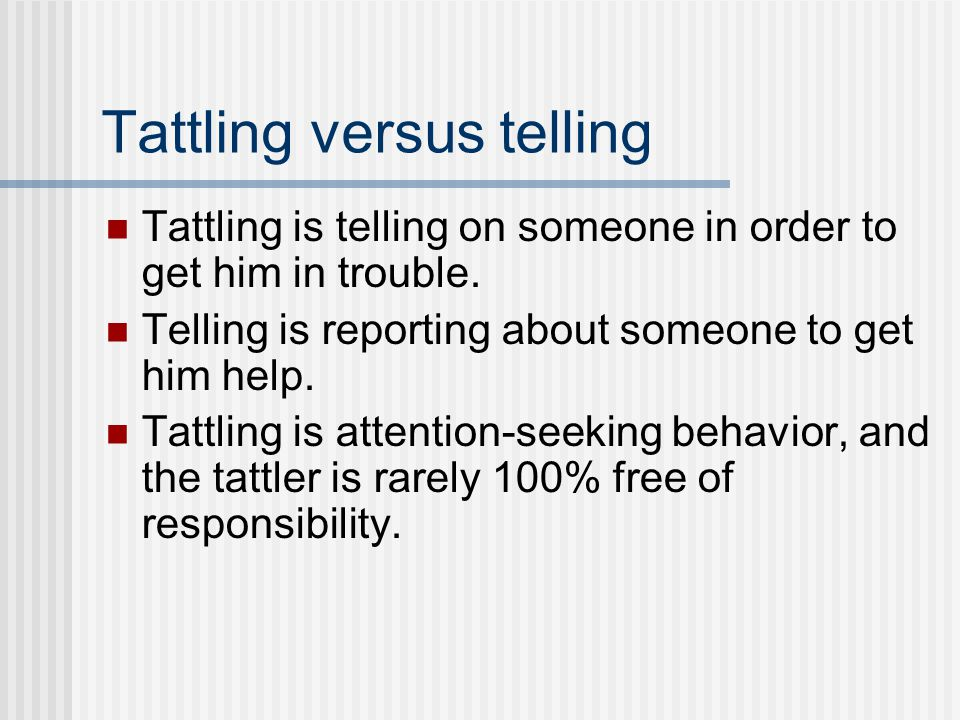 Tattling versus telling