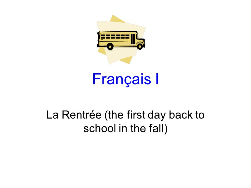 La Rentrée (the first day back to school in the fall)