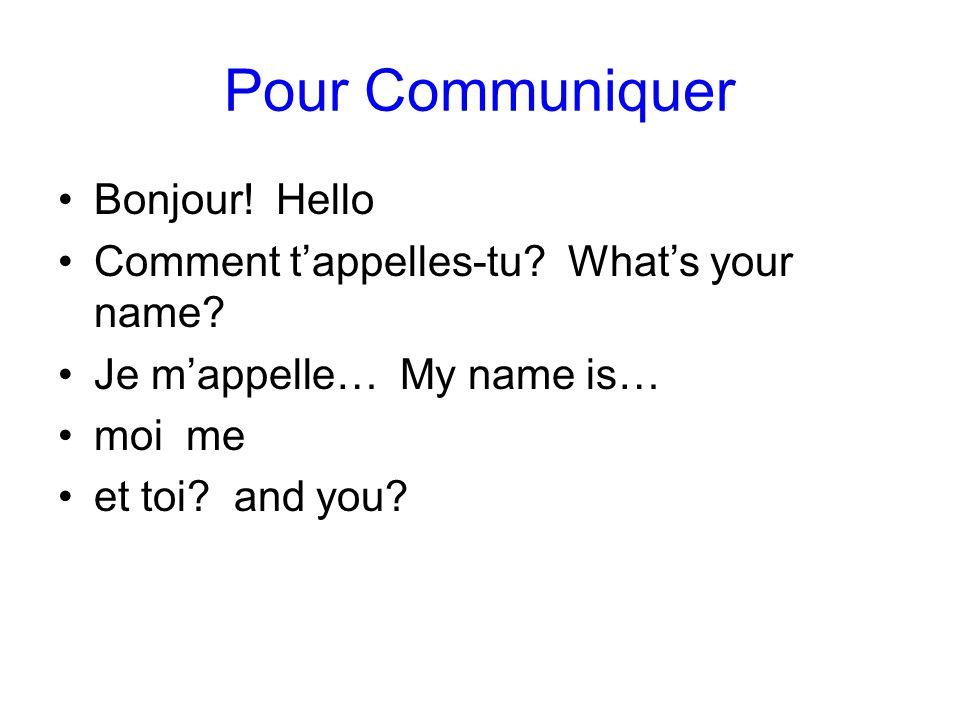 Pour Communiquer Bonjour! Hello
