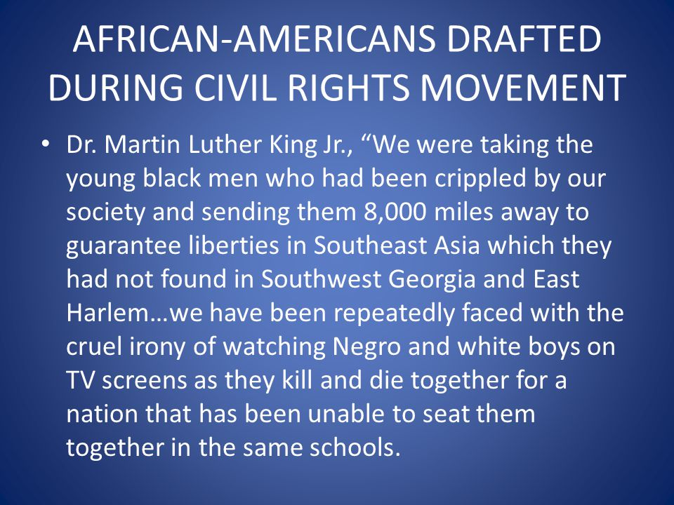 AFRICAN-AMERICANS DRAFTED DURING CIVIL RIGHTS MOVEMENT