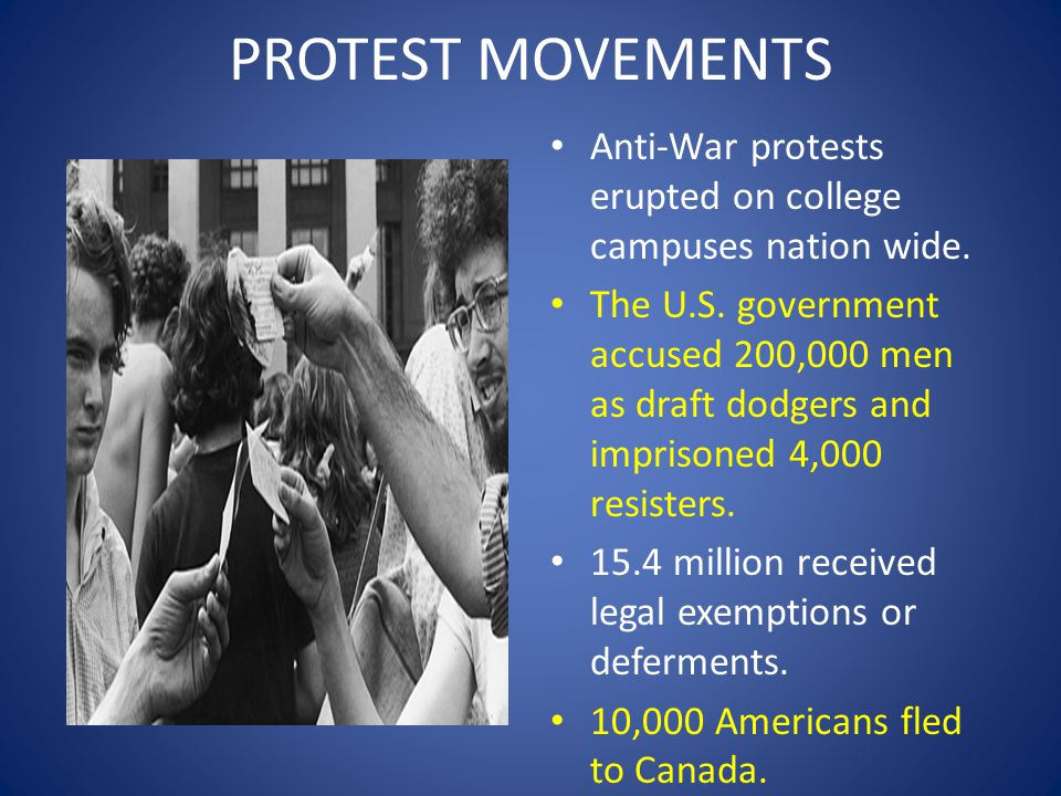 PROTEST MOVEMENTS Anti-War protests erupted on college campuses nation wide.