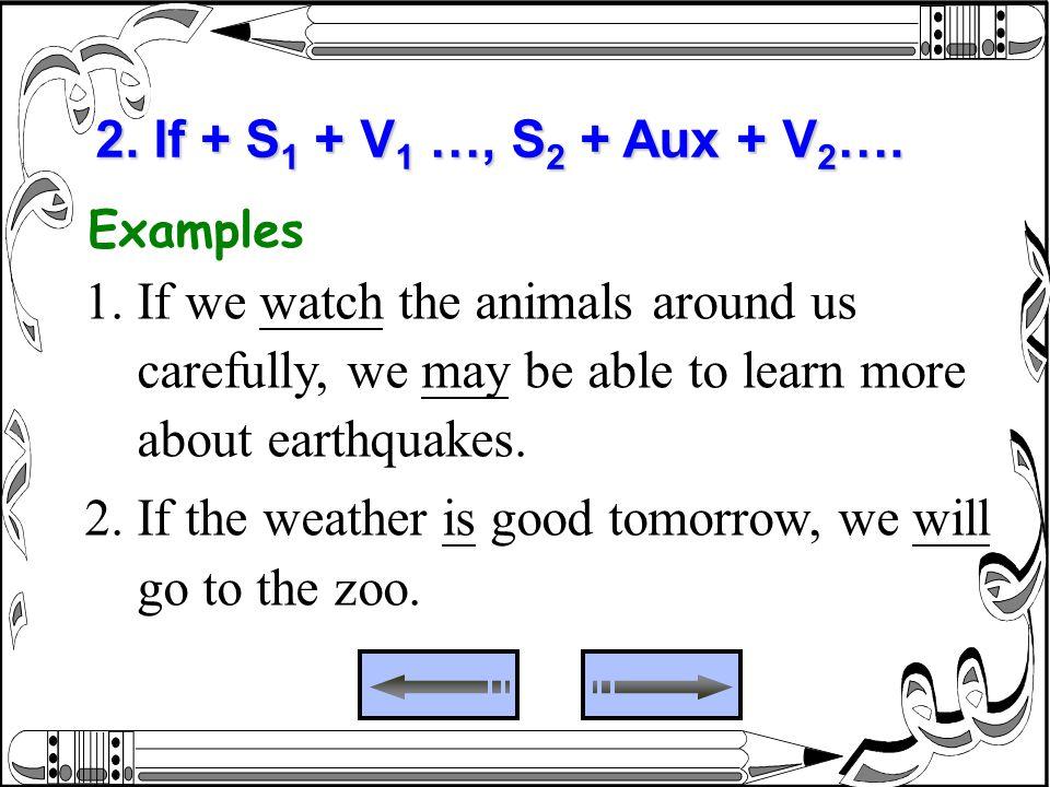 1. If we watch the animals around us