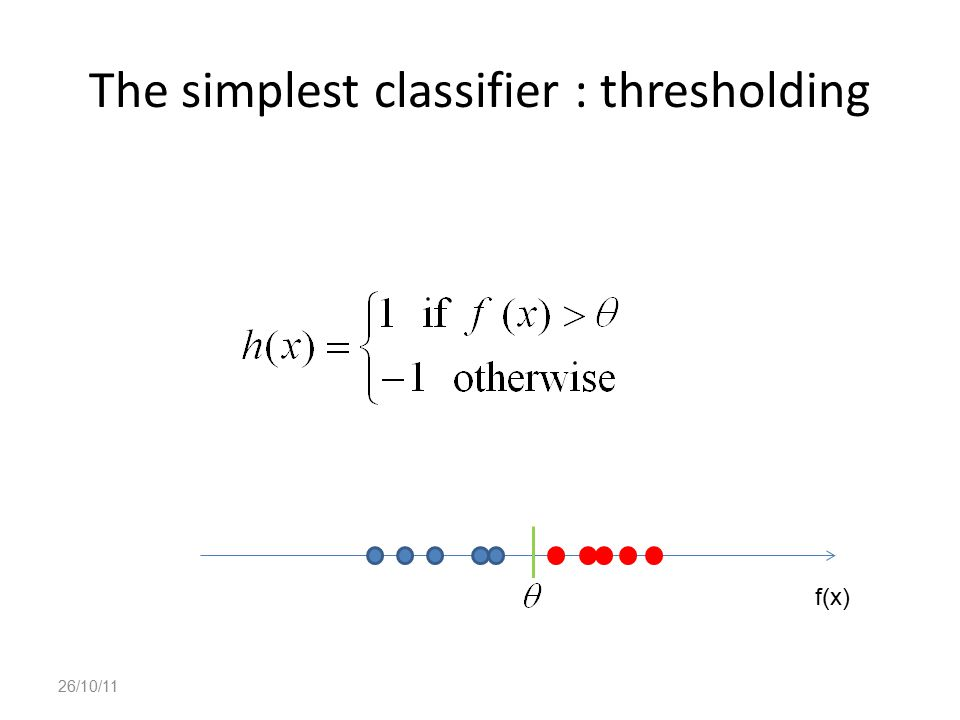 The simplest classifier : thresholding
