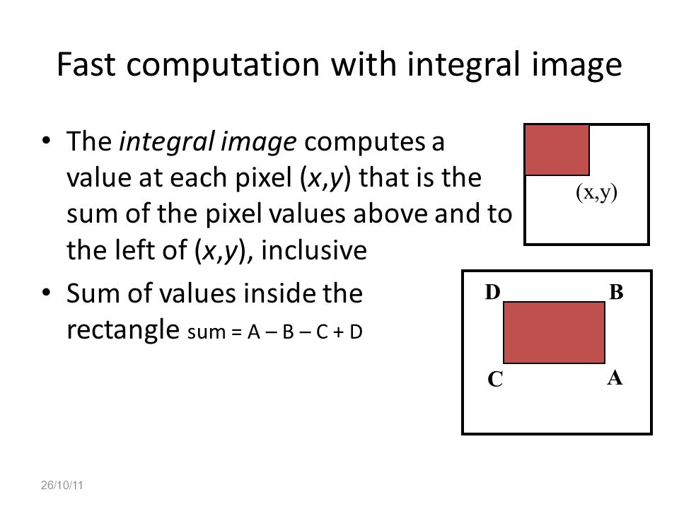 Fast computation with integral image