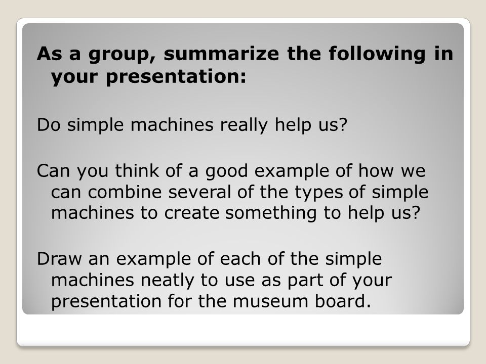 As a group, summarize the following in your presentation: