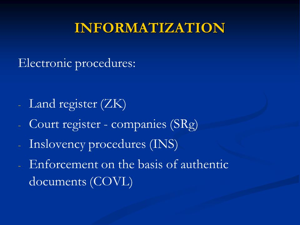INFORMATIZATION Electronic procedures: Land register (ZK)