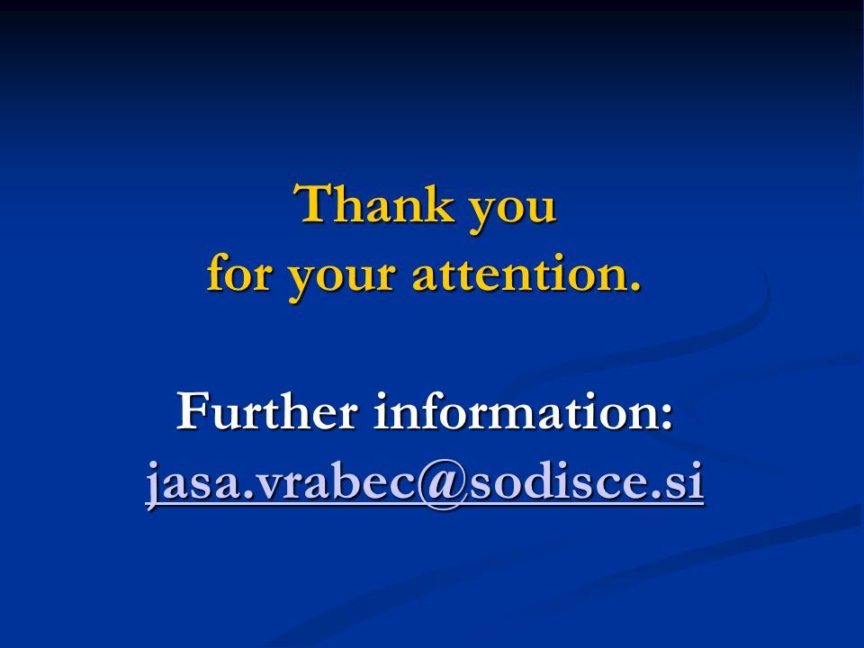Thank you for your attention. Further information: jasa.vrabec@sodisce.si