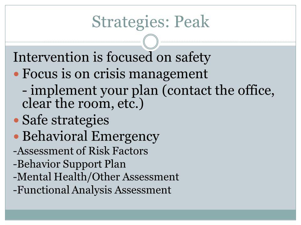 Strategies: Peak Intervention is focused on safety