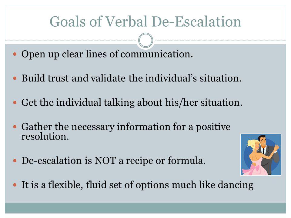 Goals of Verbal De-Escalation