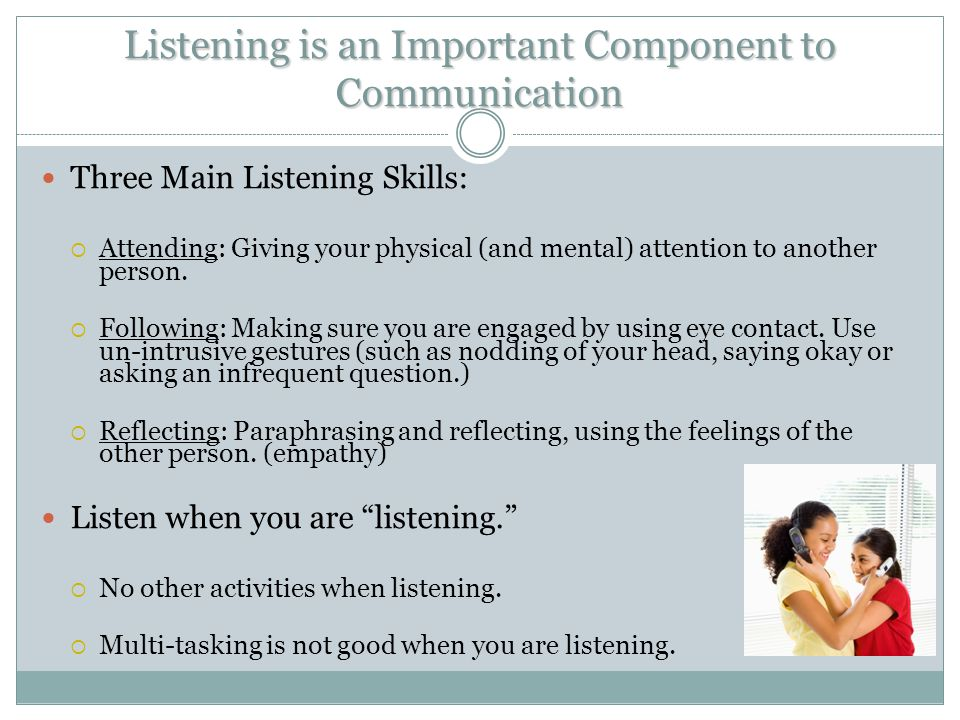 Listening is an Important Component to Communication