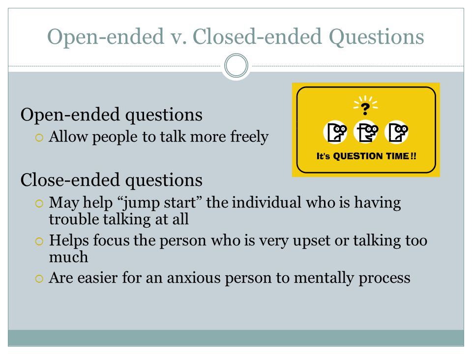 Open-ended v. Closed-ended Questions
