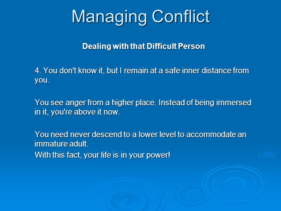 Managing Conflict Dealing with that Difficult Person