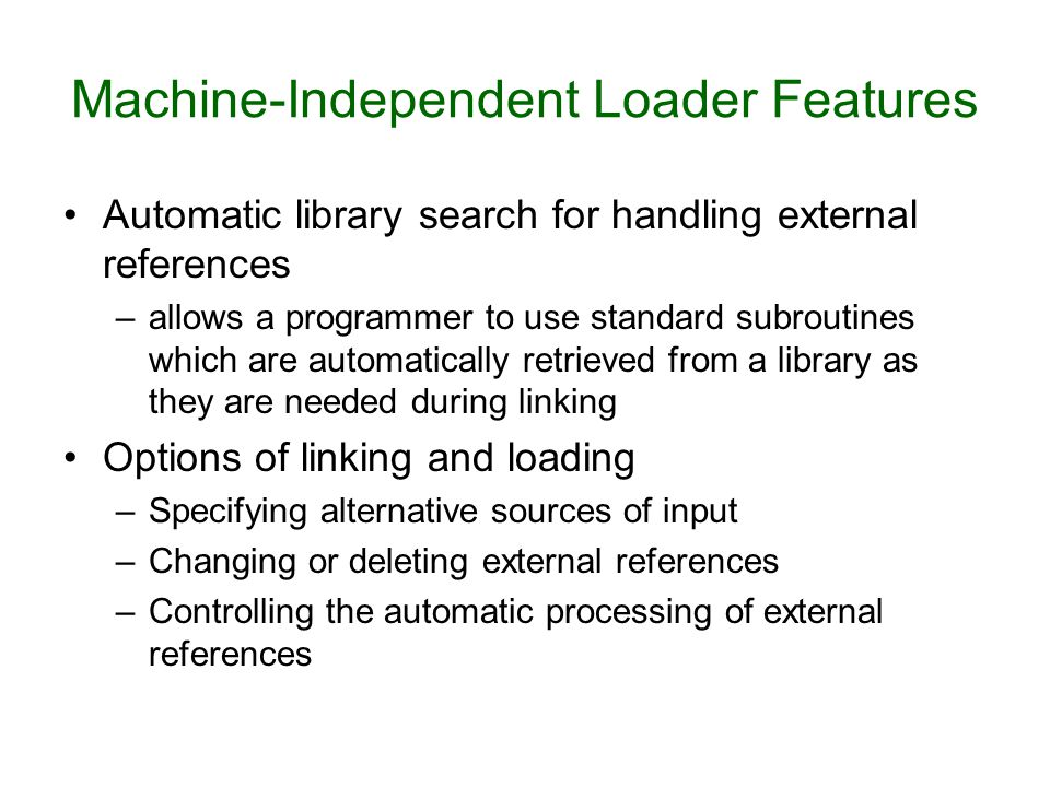 Machine-Independent Loader Features