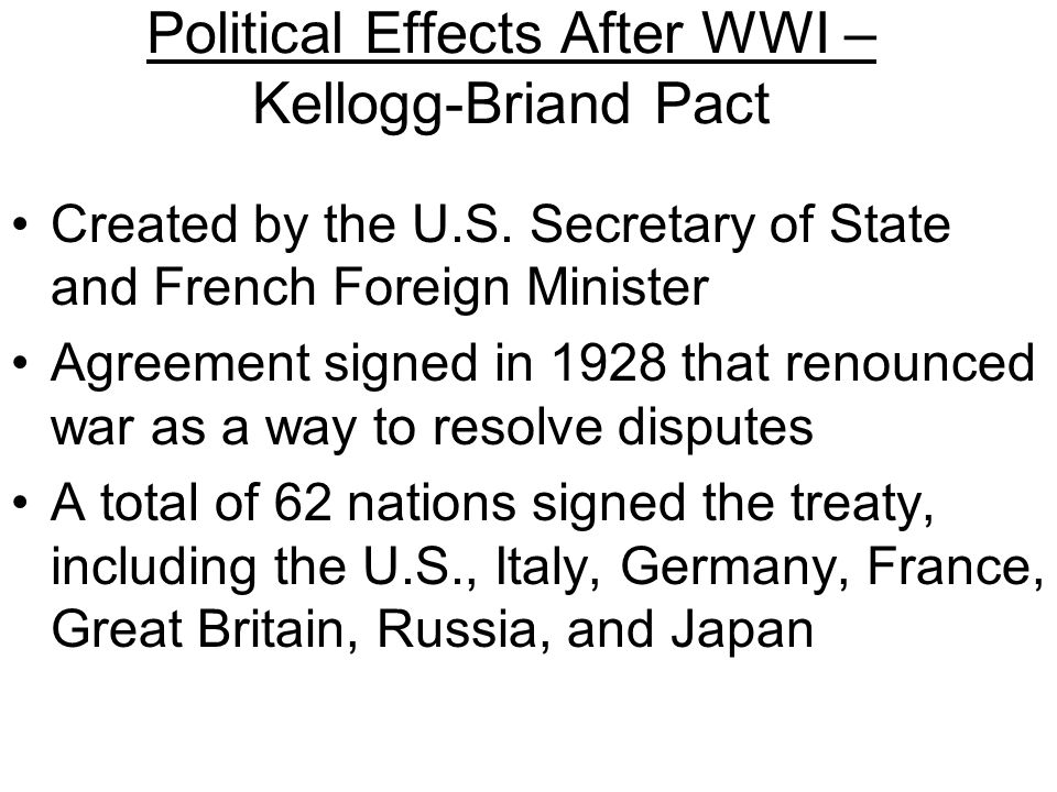Political Effects After WWI – Kellogg-Briand Pact