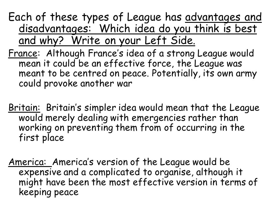 Each of these types of League has advantages and disadvantages: Which idea do you think is best and why Write on your Left Side.