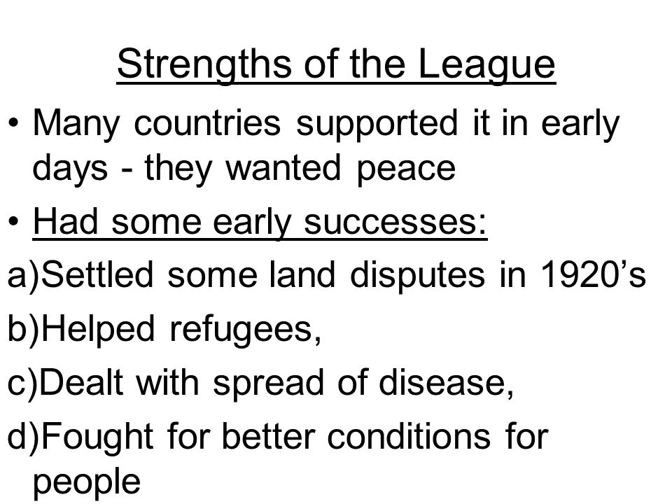 Strengths of the League