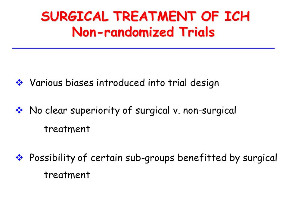 SURGICAL TREATMENT OF ICH Non-randomized Trials