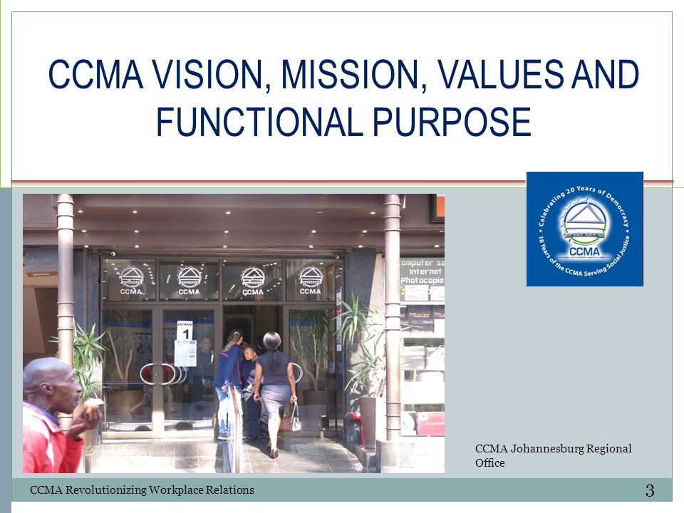 CCMA VISION, MISSION, VALUES AND FUNCTIONAL PURPOSE
