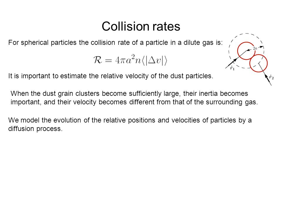 Collision rates For spherical particles the collision rate of a particle in a dilute gas is: