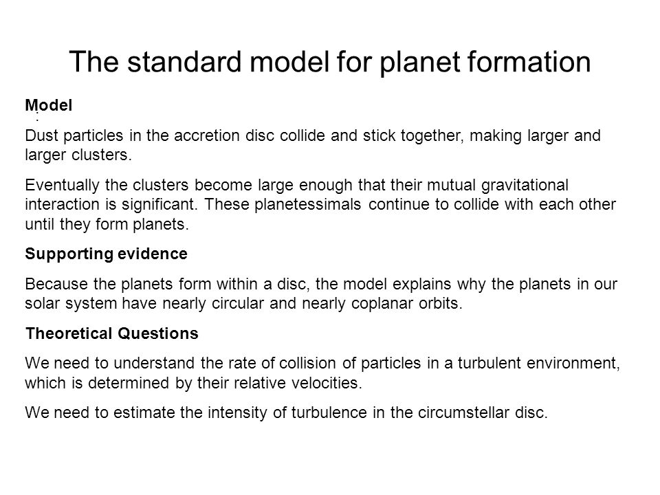 The standard model for planet formation