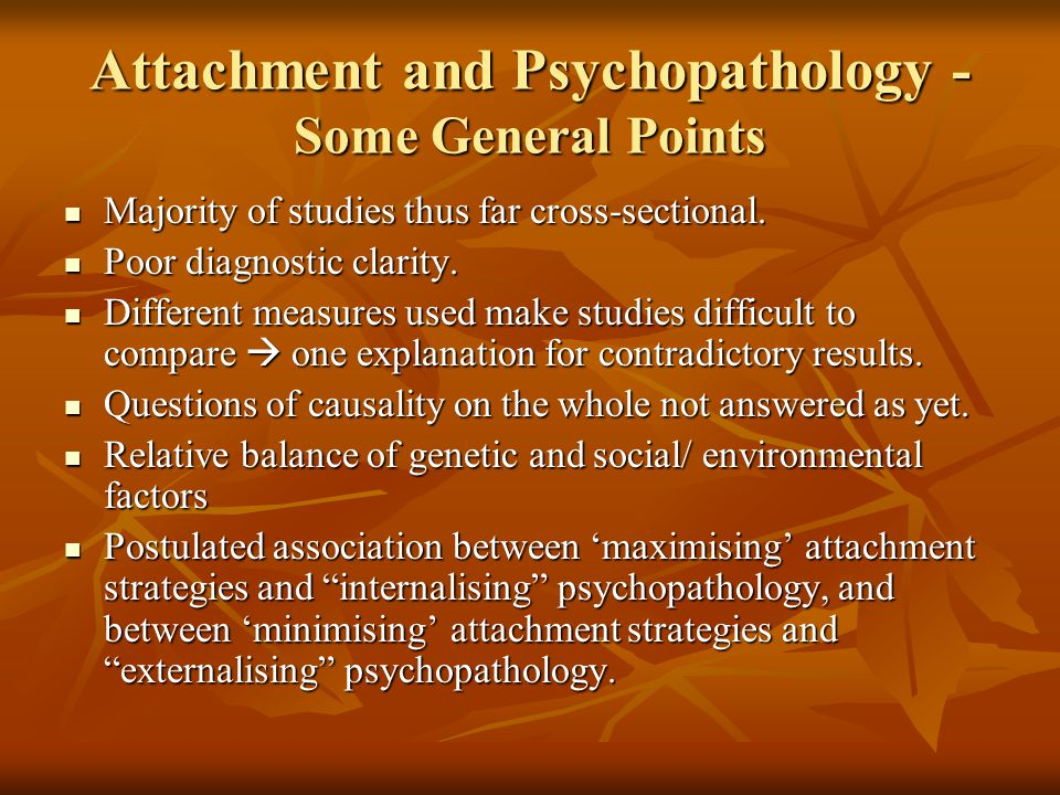 Attachment and Psychopathology - Some General Points