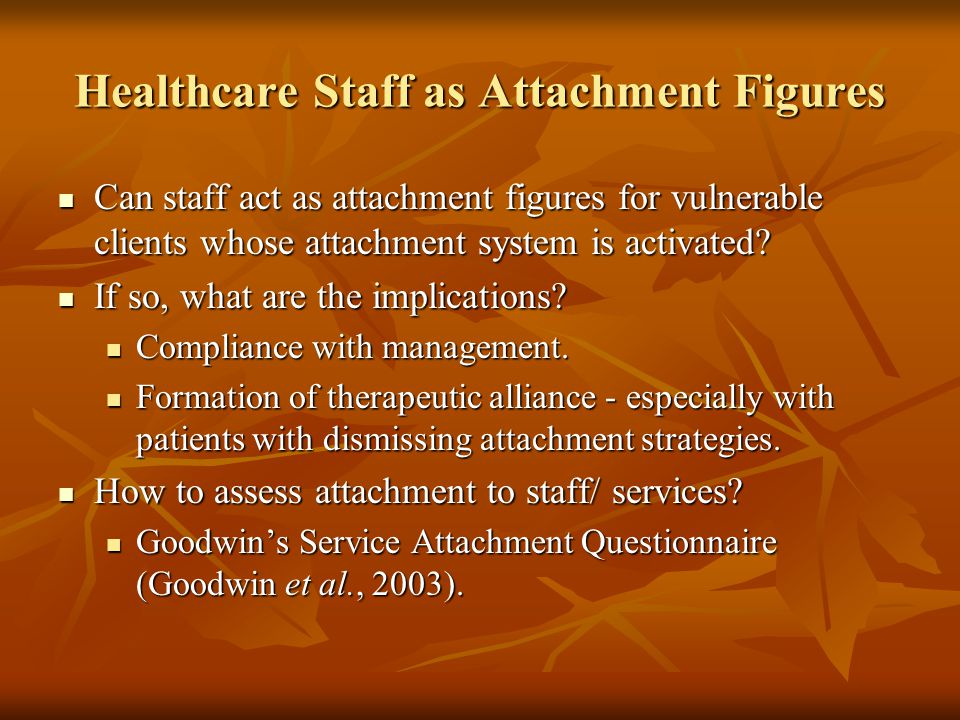 Healthcare Staff as Attachment Figures