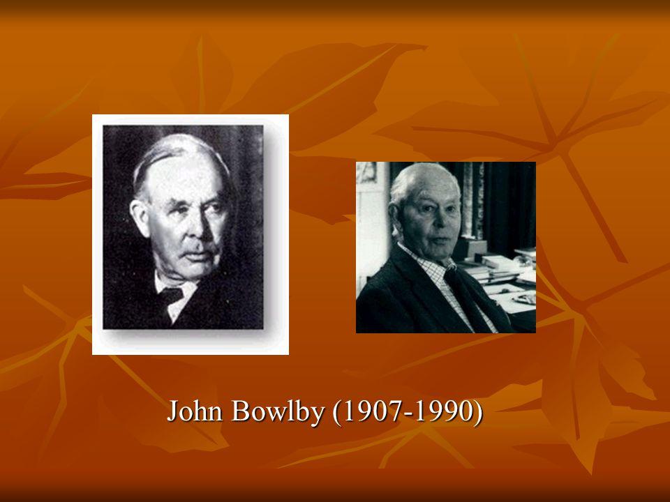 John Bowlby (1907-1990) John Bolwby