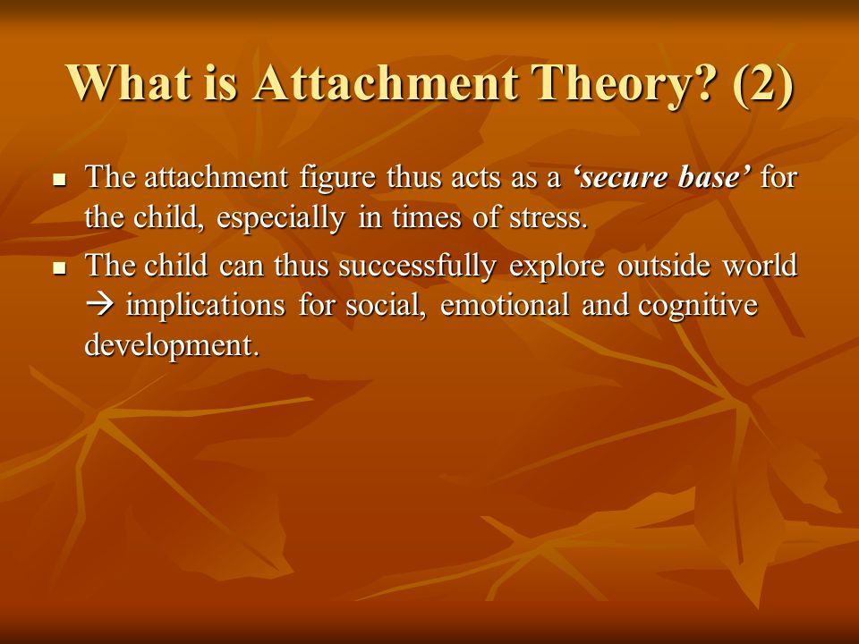 What is Attachment Theory (2)