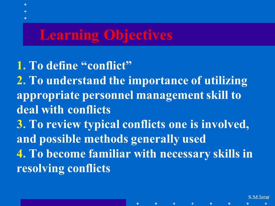 Learning Objectives 1. To define conflict 2