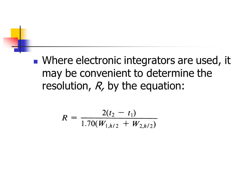 Where electronic integrators are used, it may be convenient to determine the resolution, R, by the equation: