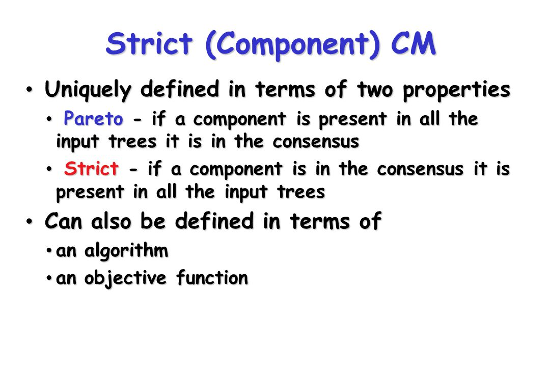 Strict (Component) CM Uniquely defined in terms of two properties