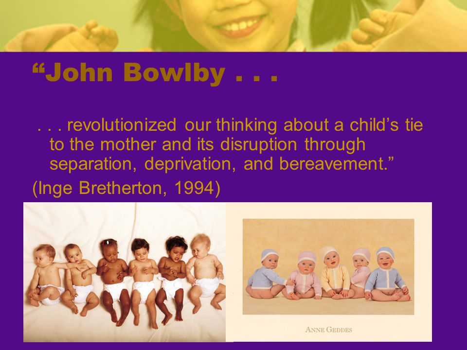 John Bowlby . . .