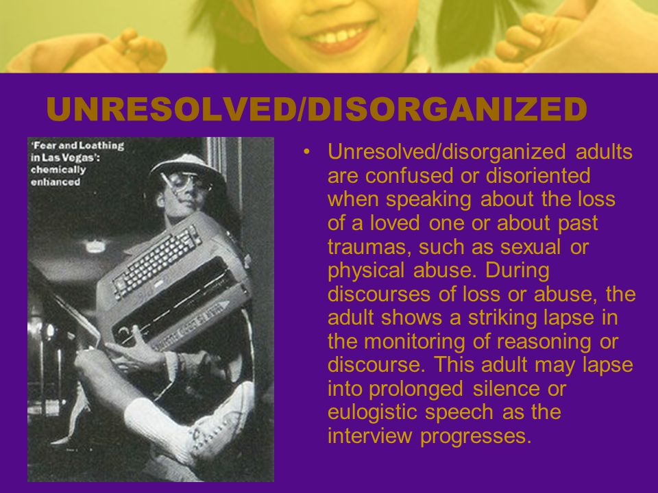 UNRESOLVED/DISORGANIZED