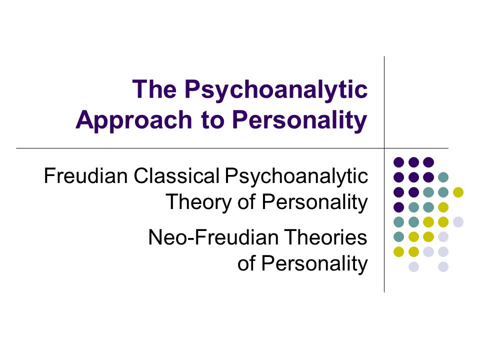 The Psychoanalytic Approach to Personality