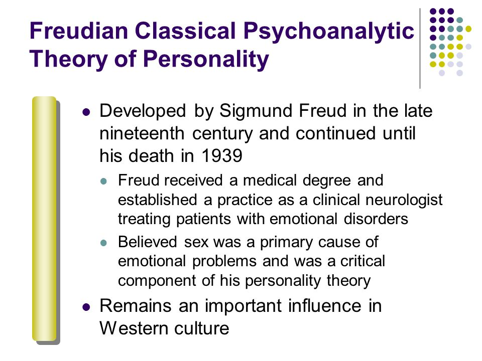 Freudian Classical Psychoanalytic Theory of Personality
