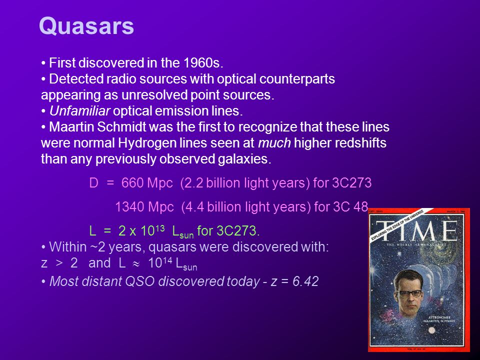 Quasars First discovered in the 1960s.