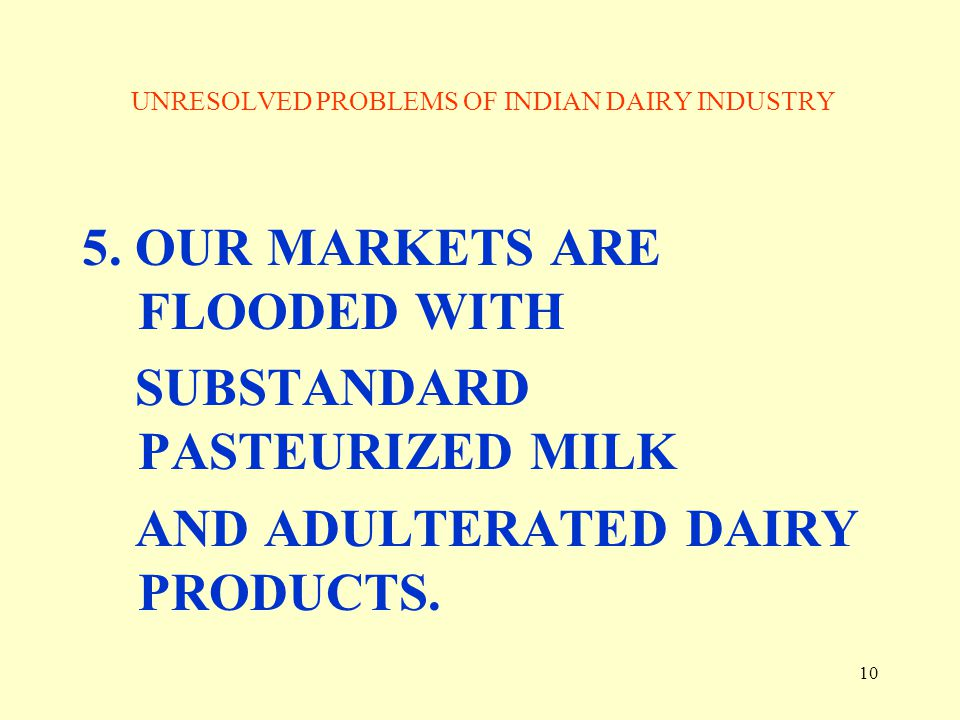 UNRESOLVED PROBLEMS OF INDIAN DAIRY INDUSTRY