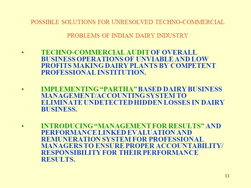 POSSIBLE SOLUTIONS FOR UNRESOLVED TECHNO-COMMERCIAL PROBLEMS OF INDIAN DAIRY INDUSTRY