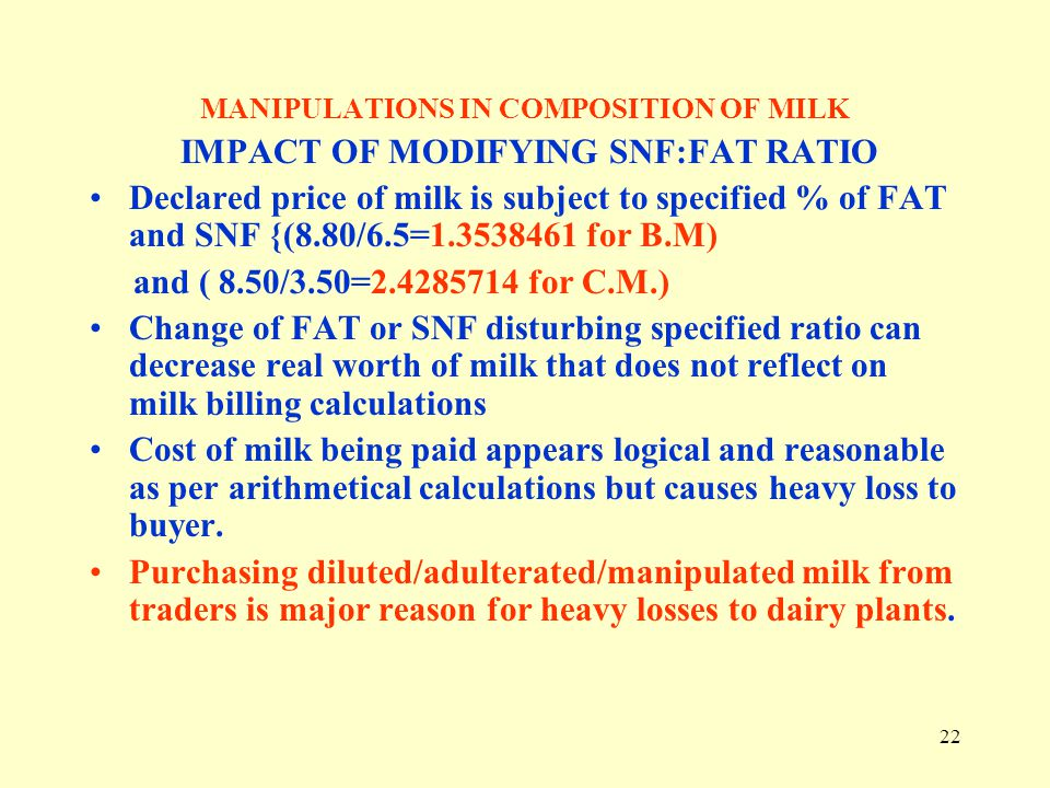 MANIPULATIONS IN COMPOSITION OF MILK IMPACT OF MODIFYING SNF:FAT RATIO