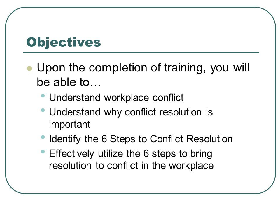 Objectives Upon the completion of training, you will be able to…