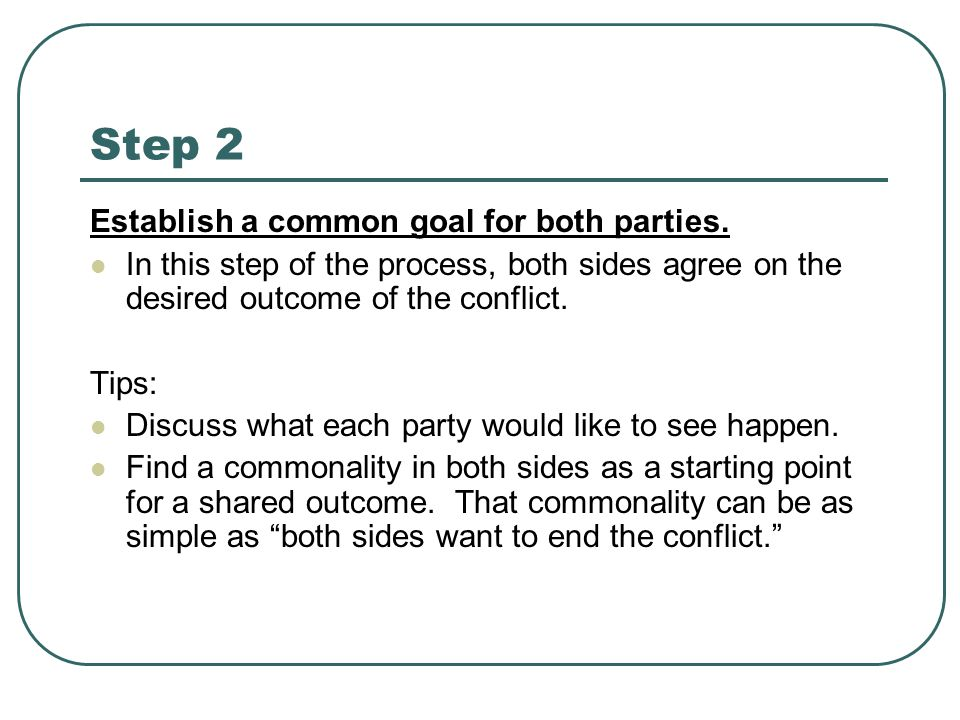Step 2 Establish a common goal for both parties.
