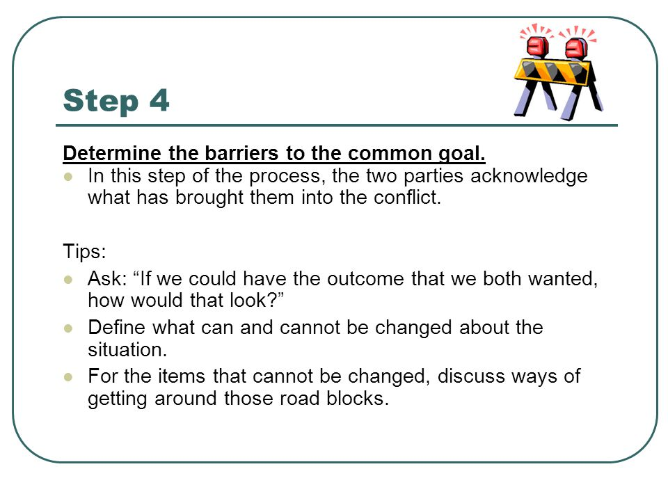 Step 4 Determine the barriers to the common goal.
