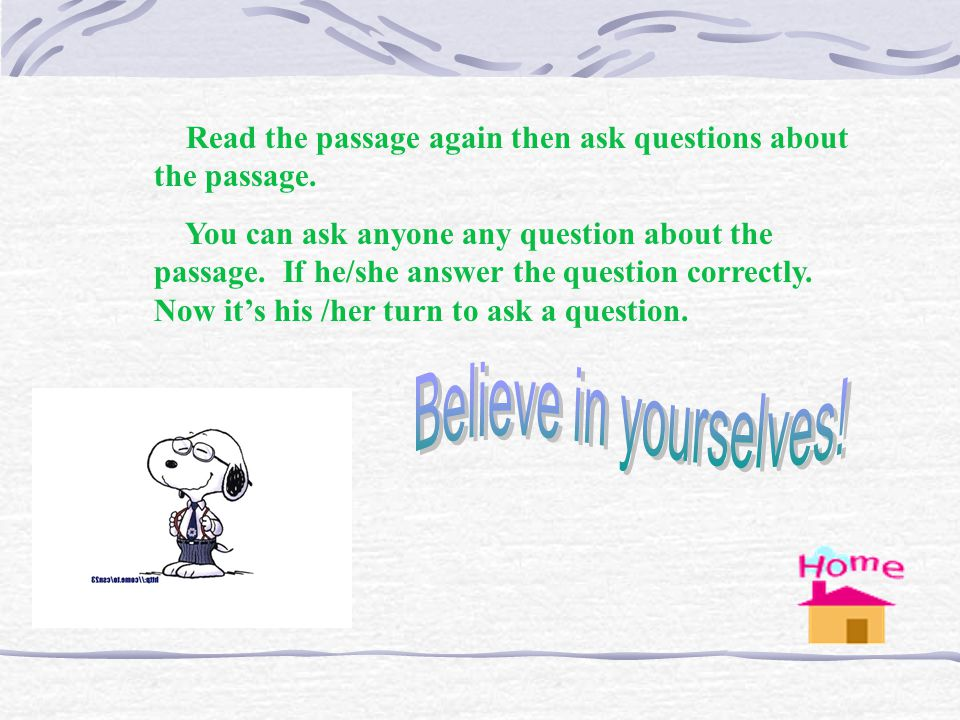 Read the passage again then ask questions about the passage.