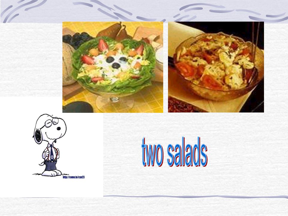 two salads