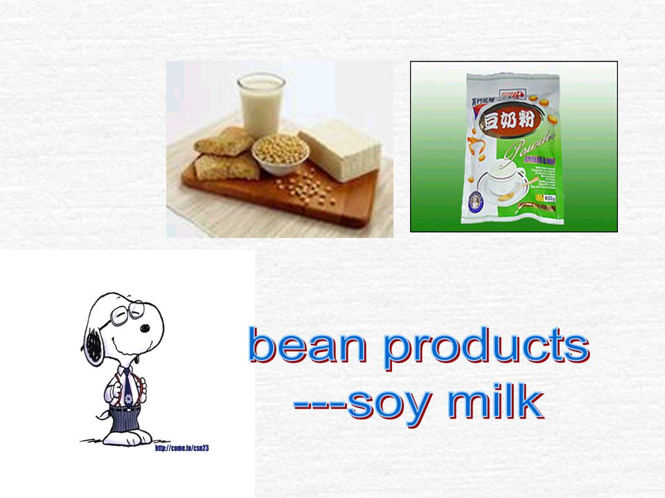 bean products ---soy milk